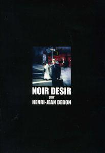 Noir Desir Par Henri-Jean Debon [Import]