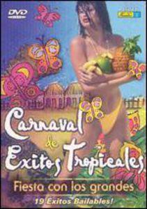 Carnaval De Exitos Tropicales: Fiesta Con Los Grandes