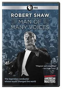 American Masters: Robert Shaw - Man Of Many Voices
