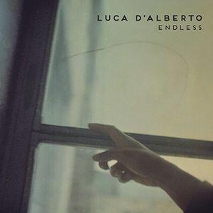 Endless , Luca D'Alberto