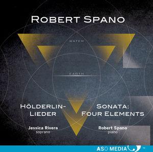 Robert Spano: HOlderlin-Lieder & Sontata: Four Elements