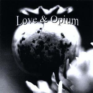 Love & Opium