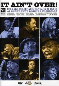 It Ain't Over: Delmark Celebrates 55 Years of Blues