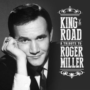 King Of The Road: Tribute To Roger Miller , Various Artists