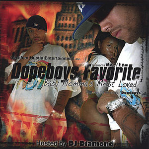 Dopeboys Favorite Baby Momma's Most Loved