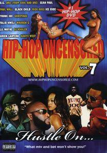 Hip Hop Uncensored: Volume 7: Hustle On