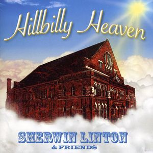 Hillbilly Heaven-Sherwin Linton & Friends
