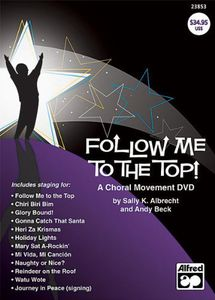Follow Me to the Top! A Choral Movement
