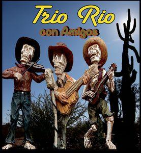 Trio Rio : Trio Rio Con Amigos