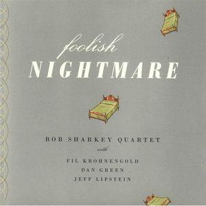 Foolish Nightmare