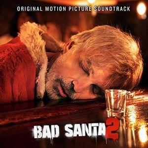 Bad Santa 2 (Original Motion Picture Soundtrack)