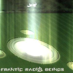 Frantic Radio Beings