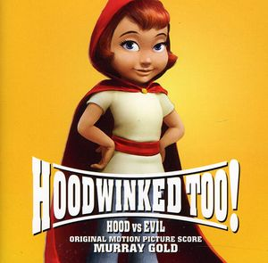 Hoodwinked Too!: Hood Vs. Evil (Original Score)