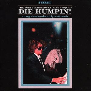 Die Humpin!