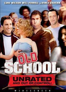 Old School (Unrated and Out of Control!)