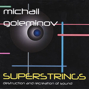 Superstrings-Destruction & Recreation of Sound