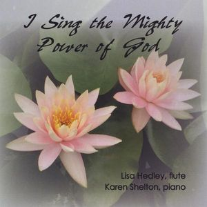 I Sing the Mighty Power of God: Sacred & Classical