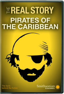 Smithsonian: Real Story - Pirates of the Caribbean