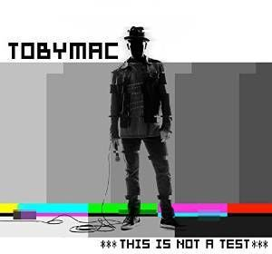 This Is Not a Test , tobyMac