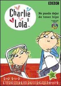 Charlie & Lola: No Puedo Dejar de Tener [Import]