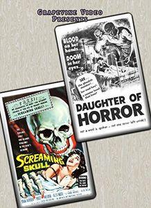 Daughter of Horror (1955) /  The Screaming Skull (1958)