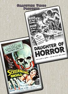 Daughter of Horror (1955) /  The Screaming Skull (1958)