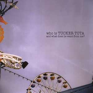 Who Is Tucker Tota & What Does He Want from Me?