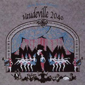 Vaudeville 2040