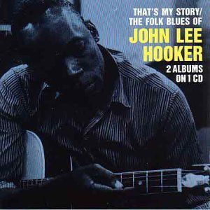 That's My Story/ Folk Blues of John Lee Hooker [Import]