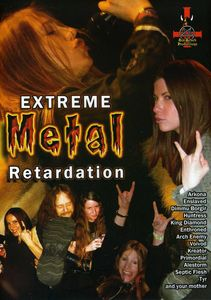 Extreme Metal Retardation