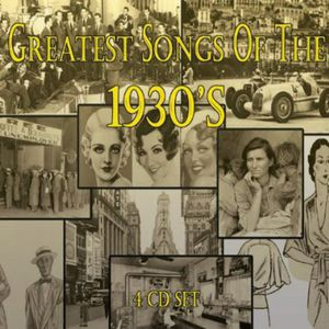 Greatest Songs of the 1930's /  Various