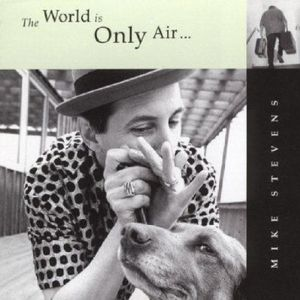 The World Is Only Air