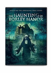 HAUNTING OF BORLEY MANOR