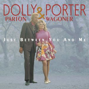 Parton, Dolly & Porter Wagoner : Just Between You & Me