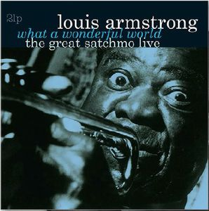What a Wonderful World-The Great Satchmo Live [Import]