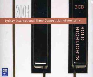 Sydney Int Pno Compet 2004 Solo HLTS /  Various