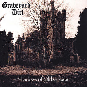 Shadows of Old Ghosts