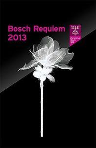 Bosch Requiem 2013
