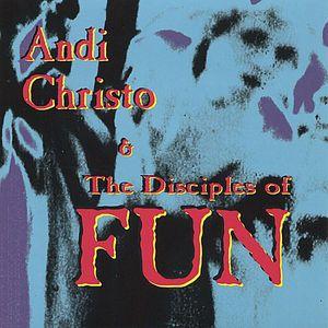Andi Christo & Disciples of Fun