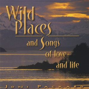 Wild Places & Songs of Love & Life