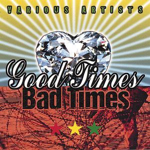 Good Times Bad Times