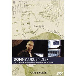 Donny Gruendler: Creating and Performing Drum Loops