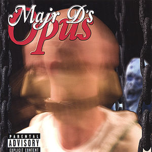 Majr D's Opus