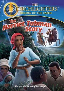 Torchlighters: Harriet Tubman Story