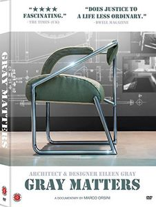 Gray Matters: Architect & Designer Eileen Gray