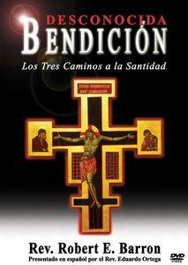 Bendicion: Los Tres Caminos a La Santidad