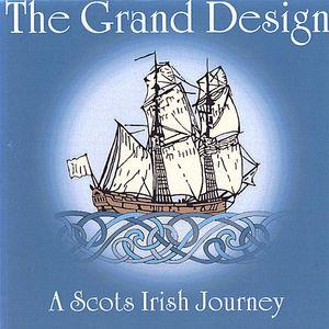 Grand Design-A Scots Irish Journey