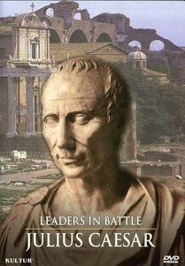Leaders in Battle: Julius Caesar