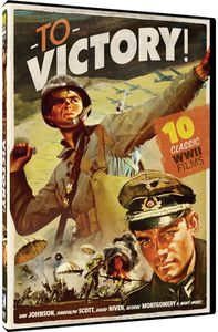 To Victory: 10 Classic WWII Films