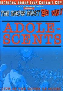Adolescents: The Show Must Go Off!: Live at the House of Blues